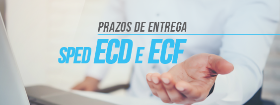 Atenção aos prazos de Entrega SPED ECD e ECF